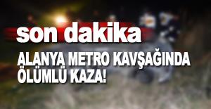 Alanya Metro Kavşağında Ölümlü...