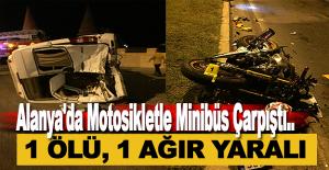 Alanya'da Motosikletle Minibüs Çarpıştı