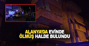 Alanya#039;da Evinde Ölmüş Halde...