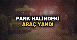 Alanya'da park halindeki araç yandı