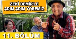 Zeki Demir'le Adım Adım Yöremiz 11. Bölüm