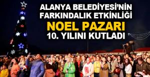 Alanya Belediyesi'nen farkındalık etkinliği Noel Pazarı, 10. Yılını kutladı