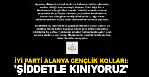 İYİ Parti Alanya Gençlik Kolları: 'Şiddetle Kınıyoruz'