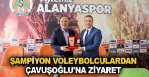 Şampiyon voleybolculardan Çavuşoğlu'na ziyaret