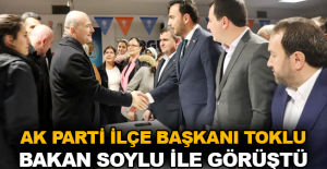 AK Parti İlçe Başkanı Toklu, Bakan Soylu ile görüştü