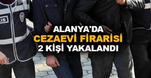 Alanya'da cezaevi firarisi 2 kişi yakalandı