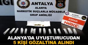 Alanya'da uyuşturucudan 5 kişi gözaltına alındı