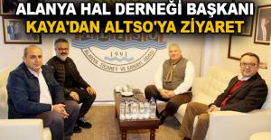 Alanya Hal Derneği Başkanı Kaya'dan ALTSO'ya ziyaret