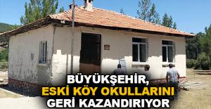 Büyükşehir, eski köy okullarını geri kazandırıyor