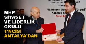 MHP Siyaset ve Liderlik Okulu 1'ncisi Antalya'dan