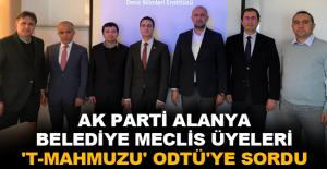 AK Parti Alanya Belediye Meclis Üyeleri 'T-Mahmuzu' ODTÜ'ye sordu