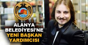 Alanya Belediyesi'ne yeni başkan yardımcısı