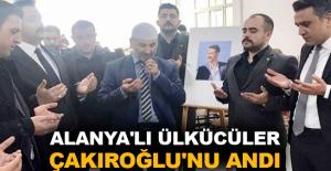 Alanya'lı Ülkücüler Çakıroğlu'nu andı
