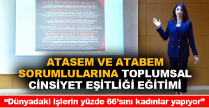 ATASEM ve ATABEM sorumlularına Toplumsal Cinsiyet Eşitliği Eğitimi