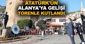 Atatürk'ün Alanya'ya gelişi törenle kutlandı