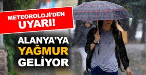 Meteoroloji'den uyarı! Alanya'ya yağmur geliyor