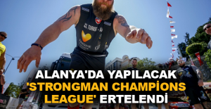 Alanya'da yapılacak 'Strongman Champions League' ertelendi