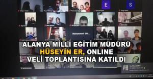 Alanya'da Hüseyin Er online veli toplantısına katıldı