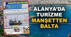 Alanya'da Turizme manşetten balta