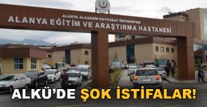 Alanya Devlet Hastanesinde Şok İstifalar