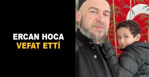 Ercan Hoca vefat etti