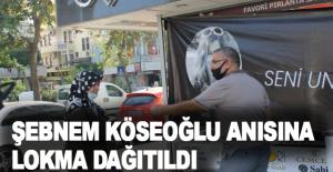 Alanya'da Maskeli Şebnem'in anısına lokma dağıtıldı