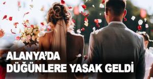 Alanyada düğünlere yasak geldi