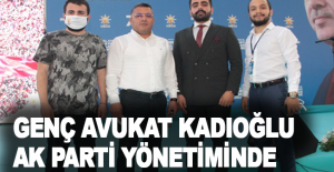 Genç avukat Kadıoğlu Ak Parti yönetiminde