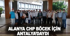 Alanya CHP Böcek için Antalya'daydı