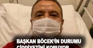 Başkan Böcek'in durumu ciddiyetini...