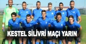 Kestel - Silivri maçı yarın