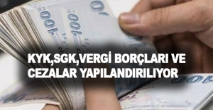 KYK, SGK, vergi borçları...