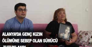 Alanya'da genç kızın ölümüne sebep olan sürücü tutuklandı