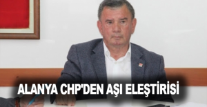 Alanya CHP#039;den aşı eleştirisi