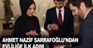 Ahmet Nazif Sarrafoğlu'ndan evliliğe ilk adım