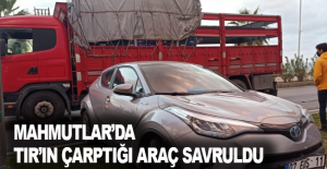 Mahmutlar'da TIR'ın çarptığı araç savruldu