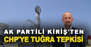 Ak Partili Kiriş'ten CHP'ye Tuğra tepkisi