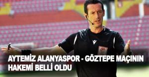 Aytemiz Alanyaspor - Göztepe maçının hakemi belli oldu