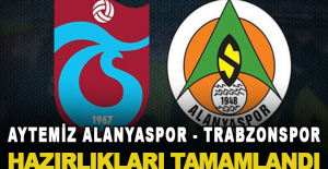 Aytemiz Alanyaspor - Trabzonspor hazırlıkları tamamlandı