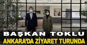 Başkan Toklu Ankara'da ziyaret turunda