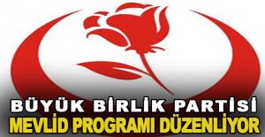 Büyük Birlik Partisi Mevlid Programı düzenliyor