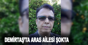 Demirtaş'ta Aras ailesi şokta