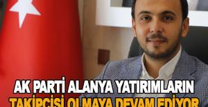 Ak Parti Alanya yatırımların takipçisi olmaya devam ediyor