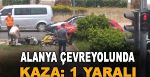 Alanya'da çevre yolunda kaza: 1 yaralı