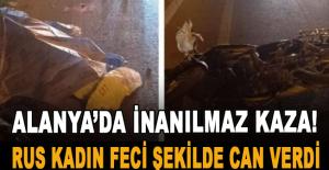Alanya'da feci kaza! Rus Kadın feci şekilde can verdi