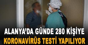 Alanya'da günde 280 kişiye koronavirüs testi yapılıyor