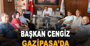 Başkan Cengiz, Gazipaşa'da