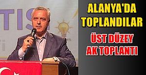Alanya'da Üst Düzey AKP Toplantısı