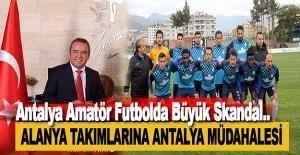 Antalya Amatör Futbolda Büyük Skandal