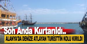 Alanya'da Denize Atlayan Turistin Kolu Kırıldı